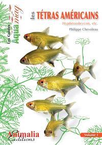 Les tétras américains. Volume 1, Hyphessobrycon, etc.
