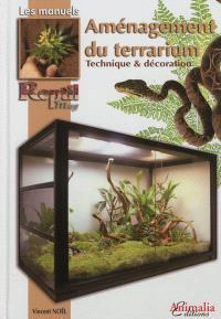 Aménagement du terrarium : technique et décoration