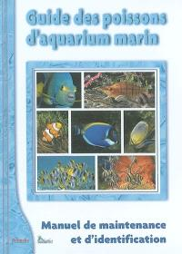 Guide des poissons d'aquarium marin. Volume 1, Manuel de maintenance et d'identification