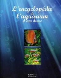 L'encyclopédie de l'aquarium d'eau douce