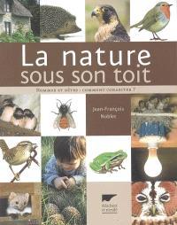 La nature sous son toit : hommes et bêtes, comment cohabiter ?
