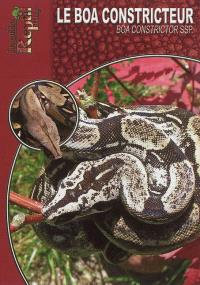 Le boa constricteur : Boa constrictor