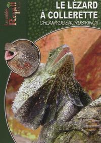 Le lézard à collerette : Chlamydosaurus Kingii