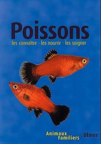 Les poissons : les connaître, les nourrir, les soigner