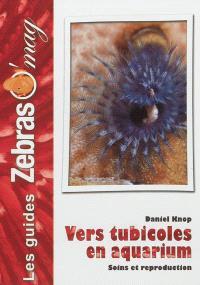 Les vers tubicoles en aquarium