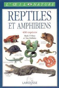 Reptiles et amphibiens : 400 espèces