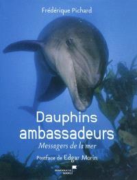 Dauphins ambassadeurs : messagers de la mer