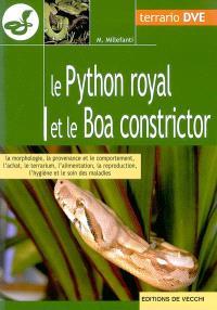Le python royal et le boa constrictor : la morphologie, la provenance et le comportement, l'achat, le terrarium, l'alimentation, la reproduction, l'hygiène et le soin des maladies