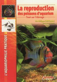 La reproduction des poissons d'aquarium : tout sur l'élevage