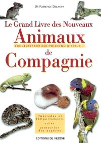 Le grand livre des rongeurs et des nouveaux animaux de compagnie