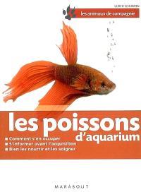 Les poissons d'aquarium : bien les soigner, bien les nourrir, bien les comprendre