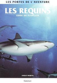 Les requins : guide du plongeur