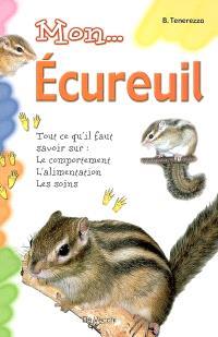 Mon écureuil : tout ce qu'il faut savoir sur le comportement, l'alimentation, les soins