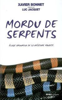 Mordu de serpents : éloge amoureux de la créature maudite