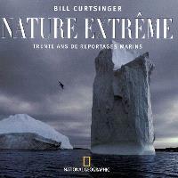 Nature extrême : trente ans de reportages marins