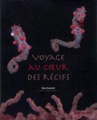 Voyage au coeur des récifs