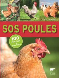 SOS poules : 100 problèmes & solutions