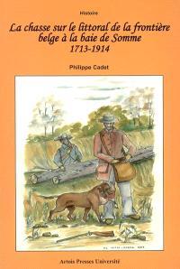 La chasse sur le littoral de la frontière belge à la baie de Somme, 1713-1914