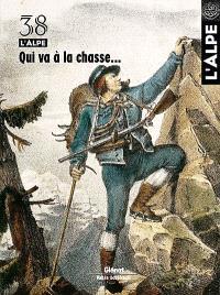 Alpe (L'). n° 38, Qui va à la chasse...