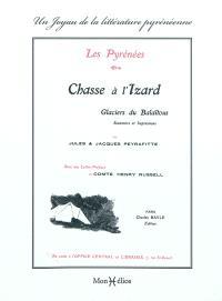 Chasse à l'izard : glaciers de Balaïtous : souvenirs et impressions