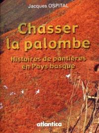 Chasser la palombe : histoire de pantière au Pays basque