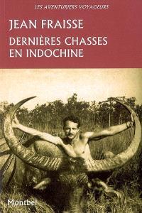 Dernières chasses en Indochine : tigres, éléphants, gaurs et autres grands gibiers : 1946-1954