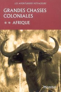 Grandes chasses coloniales. Volume 2, Afrique