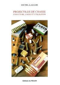 Projectiles de chasse : structure, choix et utilisation