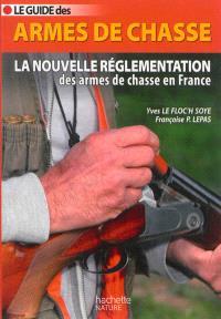 Le guide des armes de chasse : la nouvelle réglementation des armes de chasse en France