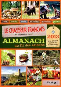 Almanach au fil des saisons 2013 : pour profiter de la Lune toute l'année
