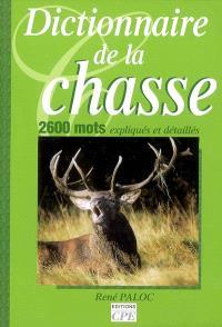 Dictionnaire de la chasse : 2.600 mots expliqués et détaillés