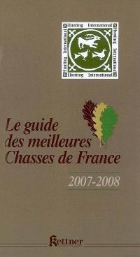 Le guide des meilleures chasses de France : 2007-2008
