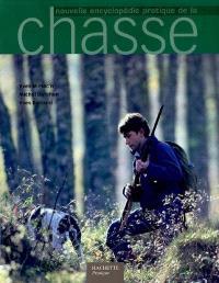Nouvelle encyclopédie pratique de la chasse