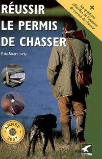 Réussir le permis de chasser : année 2007