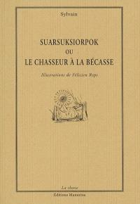Suarsuksiorpok ou Le chasseur à la bécasse
