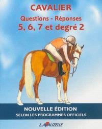 Questions-réponses cavalier G 5, 6, 7 et degré 2 : manuel d'entraînement aux brevets fédéraux