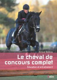 Le cheval de concours complet : éducation et entraînement