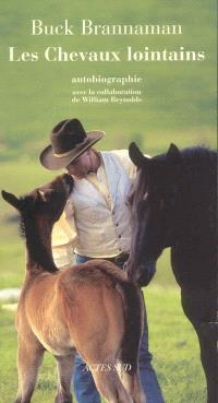 Les chevaux lointains : autobiographie