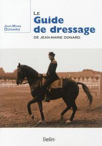 Le guide de dressage de Jean-Marie Donard