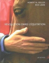 Révolution dans l'équitation et dans le monde du cheval