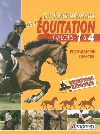 Les fondamentaux de l'équitation, galops 1 à 4 : programme officiel + questions réponses