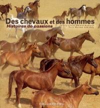 Des chevaux et des hommes : histoires de passions