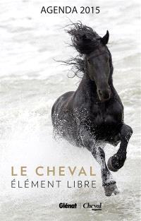 Le cheval, élément libre : agenda 2015