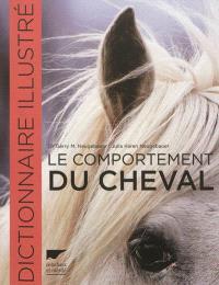 Le comportement du cheval : dictionnaire illustré