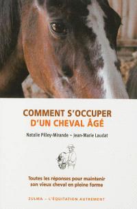 Comment s'occuper d'un cheval âgé : toutes les réponses pour maintenir son vieux cheval en pleine forme