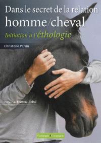 Dans le secret de la relation homme-cheval : initiation à l'éthologie