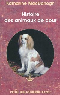 Histoire des animaux de cour