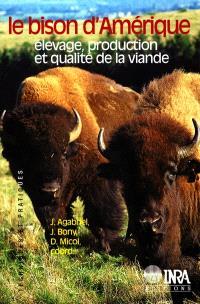 Le bison d'Amérique : élevage, production et qualité de la viande