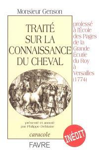 Traité sur la connaissance du cheval : professé à l'école des pages de la Grande Ecurie du Roy à Versailles (1774)