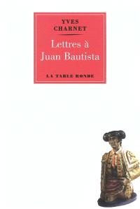 Lettres à Juan Bautista